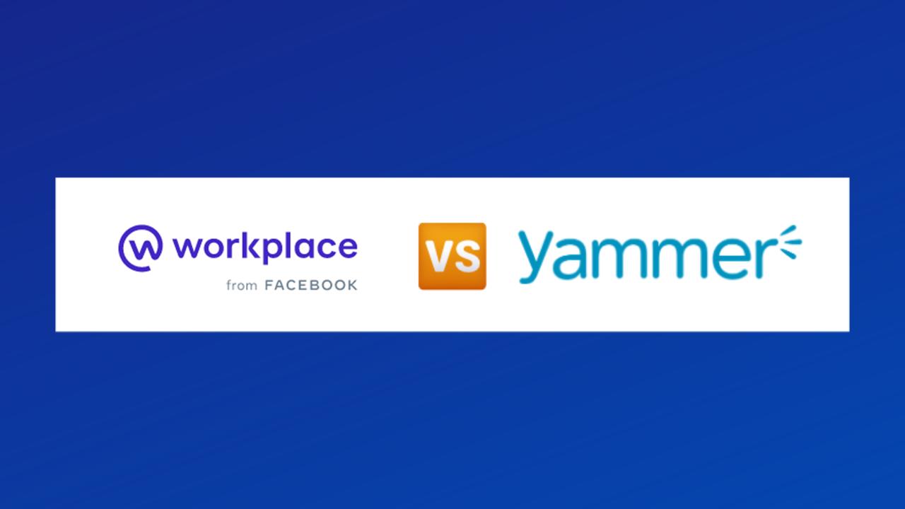 So sánh Workplace và Yammer: 2 nền tảng truyền thông nội bộ được các doanh nghiệp Việt sử dụng hiện nay